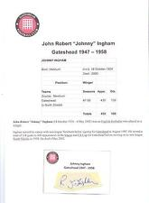 JOHNNY INGHAM GATESHEAD 1947-1958 RARE ORIGINAL HAND SIGNED CUTTING/CARD