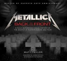 NEW (2DAY SHIP) Metallica: Back to the Front: A Fully Authorized Visu HARDCOVER