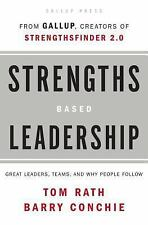 Strengths Based Leadership : Great Leaders, Teams, and Why People Follow by Tom