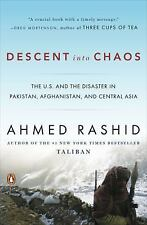 Descent into Chaos: The U.S. and the Disaster in Pakistan, Afghanistan, and Cent