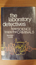 Norman Lucas - The Laboratory Detectives - How Science Traps the Criminals