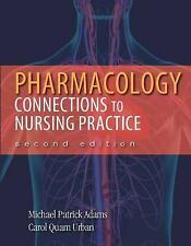 Pharmacology: Connections to Nursing Practice (2nd Edition) by Urban PhD  RN, C