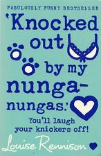 Knocked out by my nunga-nungas, Louise Rennison, Used; Very Good Book