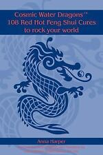 Cosmic Water Dragonst 108 Red Hot Feng Shui Cures to Rock Your World by Anna...