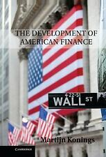 NEW - The Development of American Finance by Konings, Martijn