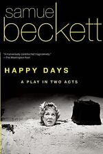 Happy Days : A Play in Two Acts by Samuel Beckett (2013, Paperback)