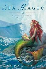 Sea Magic : Connecting with the Ocean's Energy by Sandra Kynes (2008, Paperback)