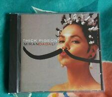 THICK PIGEON MIRANDA DALI CD