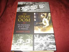 The Great Oom : The Improbable Birth of Yoga...by Robert Love (2010, HDCVR) 1 PR