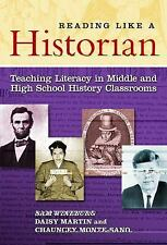 Reading Like a Historian: Teaching Literacy in Middle and High School History C