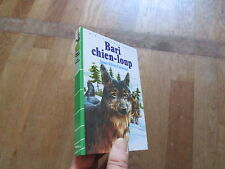 BIBLIOTHEQUE VERTE JAMES OLIVER CURWOOD bari chien loup 1985 12