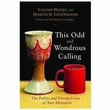 This Odd and Wondrous Calling: The Public and Private Lives of Two Ministers, Li