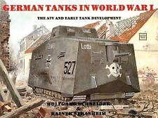 German Tanks in World War I: The A7V and Early Tank Development Schiffer milita