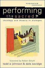 Performing the Sacred: Theology and Theatre in Dialogue (Engaging Culture), Savi