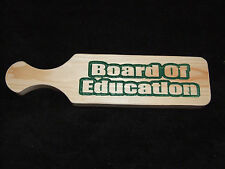 Custom Carved Wood Novelty School Fraternity Sorority OTK Paddle - Board of Edu