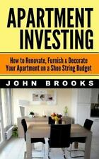 Apartment Investing: How to Renovate, Furnish and Decorate Your Apartment on...