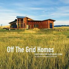 Off The Grid Homes: Case Studies for Sunstainable Living-ExLibrary