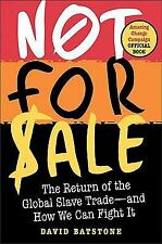 Not for Sale : The Return of the Global Slave Trade - And How We Can Fight It...