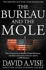 The Bureau and the Mole: The Unmasking of Robert Philip Hanssen, the Most Danger