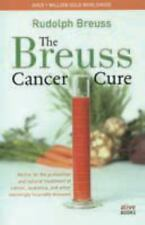 The Breuss Cancer Cure : Advice for the Prevention and Natural Treatment of...