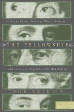 The Fellowship: Gilbert, Bacon, Harvey, Wren, Newton, and the Story of-ExLibrary