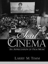The Soul of Cinema : An Appreciation of Film Music by Larry M. Timm (2002,...