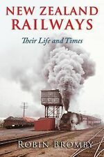 New Zealand Railways : Their Life and Times by Robin Bromby (2014, Paperback,...