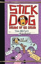 Stick Dog Dreams of Ice Cream by Tom Watson  Brand New Paperback Edition