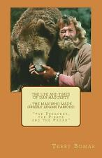 The Life and Times of Dan Haggerty - the Man Who Made Grizzly Adams Famous! :...