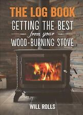 The Log Book : Getting the Best from Your Wood-Burning Stove, 2nd Edition by...