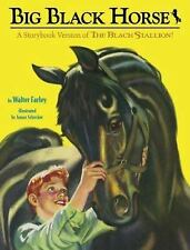 Picture Book: Big Black Horse : A Storybook Version of the Black Stallion! by...