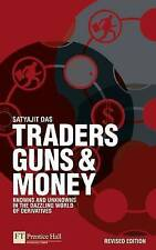 Traders, Guns & Money: Knowns and Unknowns in the Dazzling World of Derivatives…