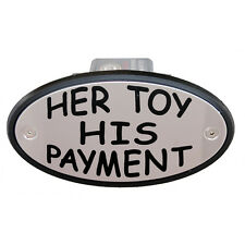 """Her Toy His Payment"" Chrome Receiver Hitch Cover  Made in USA Great Gift"