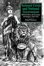 National Crisis and National Government: British Politics, the Economy and Empir