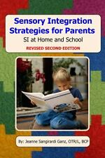 Sensory Integration Strategies for Parents: SI at Home and School - Second Editi