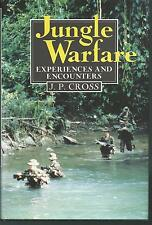 Jungle Warfare Experiences And Encounters J.P CROSS @