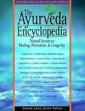 The Ayurveda Encyclopedia : Natural Secrets to Healing, Prevention and...