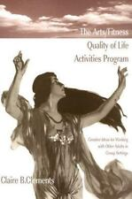 The Arts - Fitness Quality of Life Activities Program : Creative Ideas for...