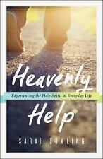 Heavenly Help: Experiencing the Holy Spirit in Everyday Life, Bowling, Sarah, Ne
