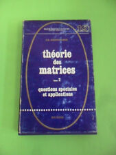 GANTMACHER.THEORIE DES MATRICES 2°.QUESTIONS SPECIALES ET APPLICATIONS.MATRICI