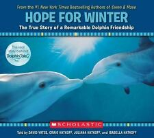 Hope for Winter: The True Story of A Remarkable Dolphin Friendship, Yates, David