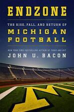 Endzone The Rise, Fall, & Return of Michigan Football Hardcover by John U. Bacon