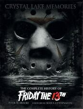 Crystal Lake Memories : The Complete History of Friday the 13th by Peter M. Bra…