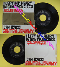 LP 45 7''SANTO & JOHNNY Goldfinger I left my heart in san francisco no cd mc*dvd