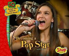 Becoming a Pop Star (Snap Books: 10 Things You Need to Know about)-ExLibrary