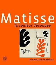 Matisse: The Colour Paper-cuts: A Revealing Donation by Somogy Editions d'Art...