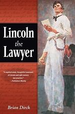 Lincoln the Lawyer, Dirck, Brian R., New Book