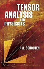 Tensor Analysis for Physicists by J. A. Schouten (2011, Paperback, Revised,...