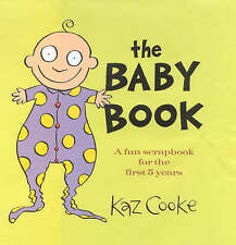 The Baby Book: A Fun Scrapbook for the First 5 Years by Kaz Cooke (Hardback, 20…