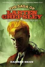 The Saga of Larten Crepsley: Brothers to the Death 4 by Darren Shan (2012, Hardc